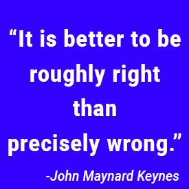 it is better to be roughly right both